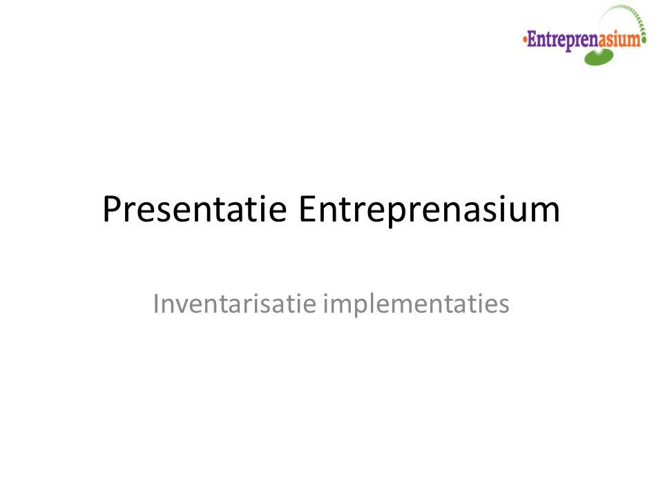 Presentatie Entreprenasium Inventarisatie implementaties