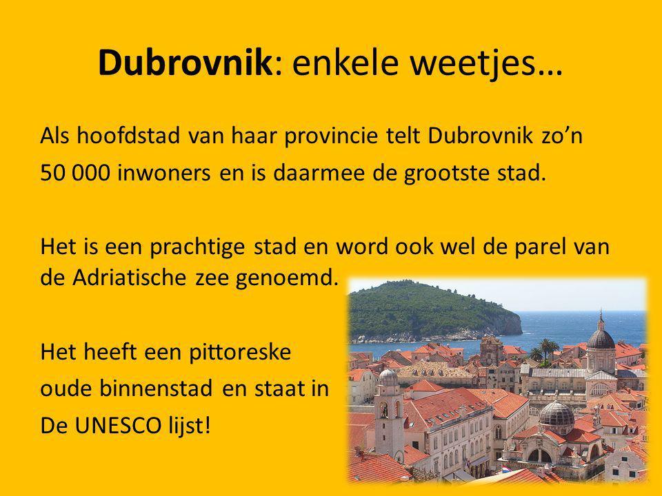 Filmpje over Dubrovnik http://www.youtube.com/watch?v =6i9zxKN2tEY http://www.youtube.com/watch?v =6i9zxKN2tEY