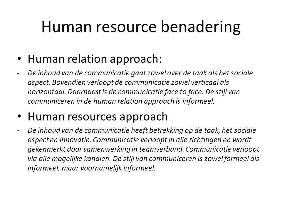 Human resource benadering Human relation approach: -De inhoud van de communicatie gaat zowel over de taak als het sociale aspect. Bovendien verloopt d