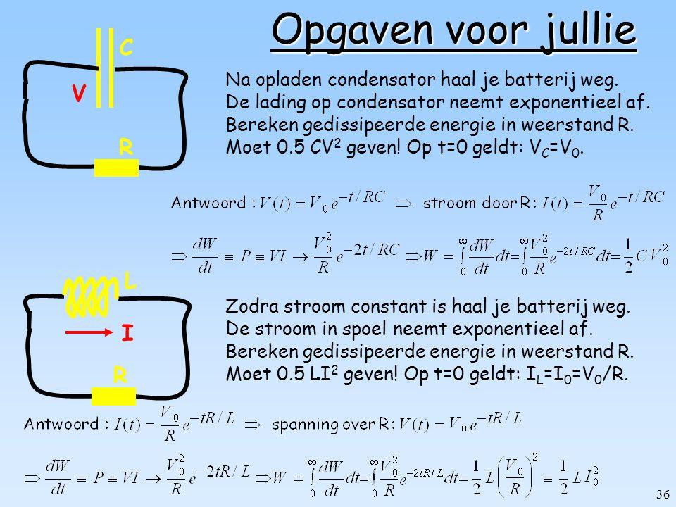 35 L Energie in: B-veld Dus:  hetzelfde!  handige manier om L te bepalen: L  2U L /I 2