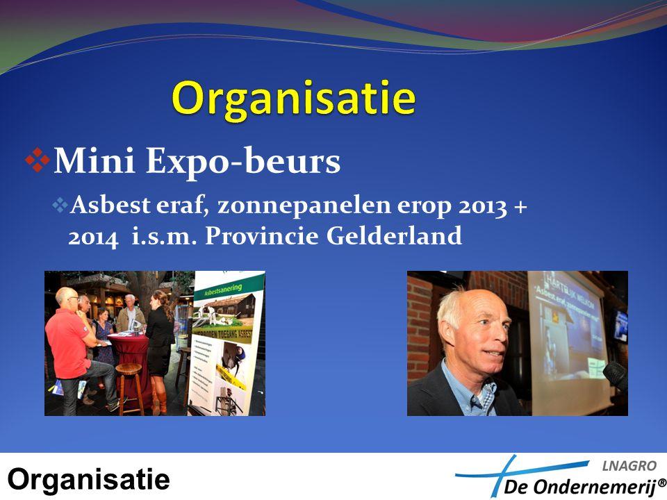  Mini Expo-beurs  Asbest eraf, zonnepanelen erop 2013 + 2014 i.s.m. Provincie Gelderland Organisatie