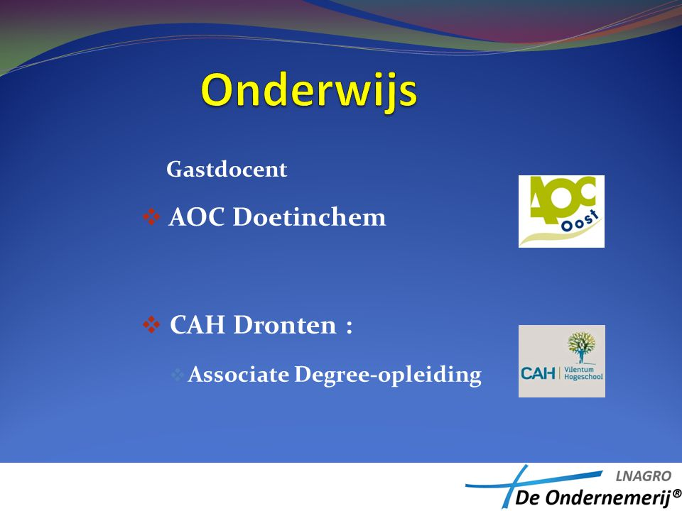 Gastdocent  AOC Doetinchem  CAH Dronten :  Associate Degree-opleiding