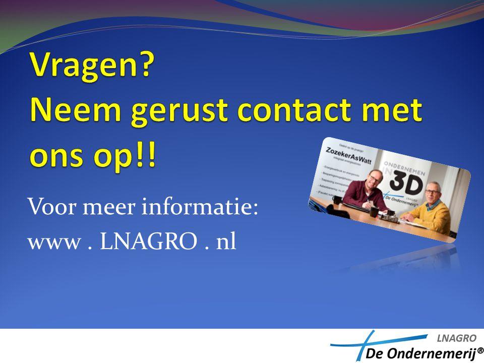 Voor meer informatie: www. LNAGRO. nl