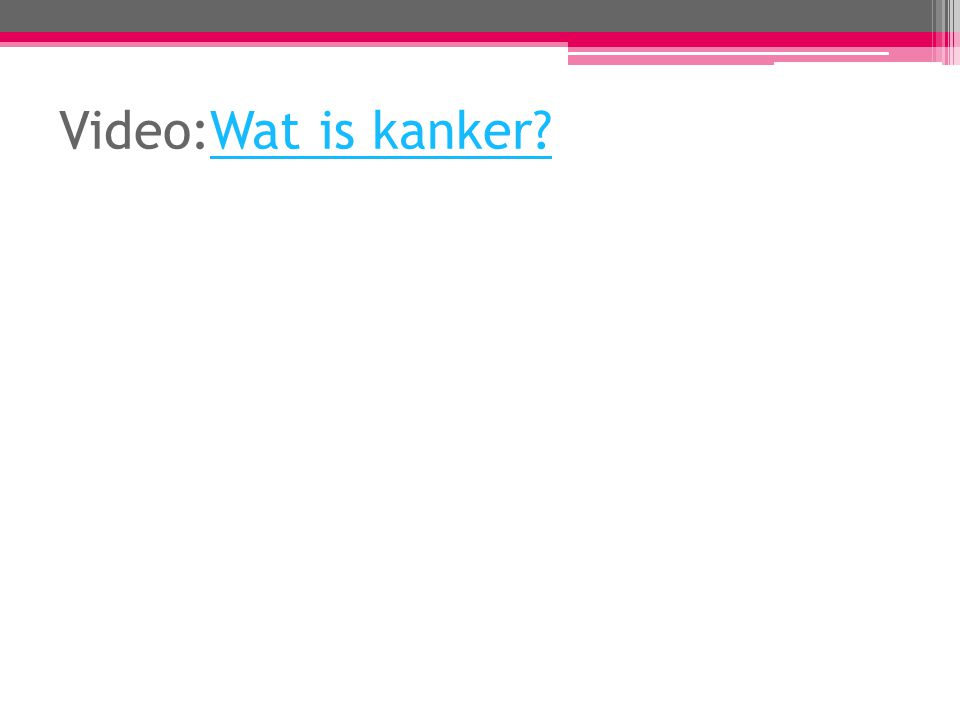 Video:Wat is kanker?Wat is kanker?