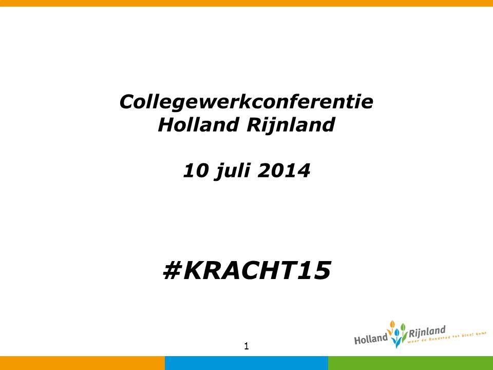 1 Collegewerkconferentie Holland Rijnland 10 juli 2014 #KRACHT15