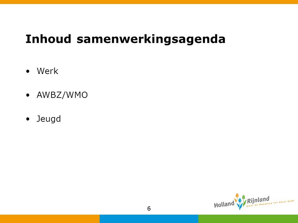 Inhoud samenwerkingsagenda Werk AWBZ/WMO Jeugd 6