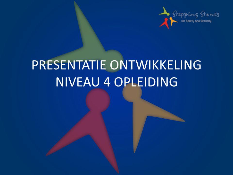 PRESENTATIE ONTWIKKELING NIVEAU 4 OPLEIDING