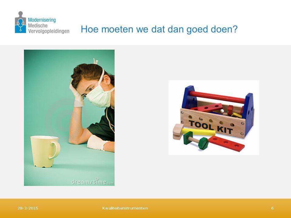 D-RECT (Dutch Residents Educational Climate Test) Doel: Zicht krijgen op waardering opleidingsklimaat door AIOS Betrouwbaar bij 7 of meer AIOS Ieder jaar Nadeel: Kan niet bij kleine groep Alternatief: - Exitgesprek - Jaarlijks evaluatiegesprek Kwaliteitsinstrumenten728 maart 2015