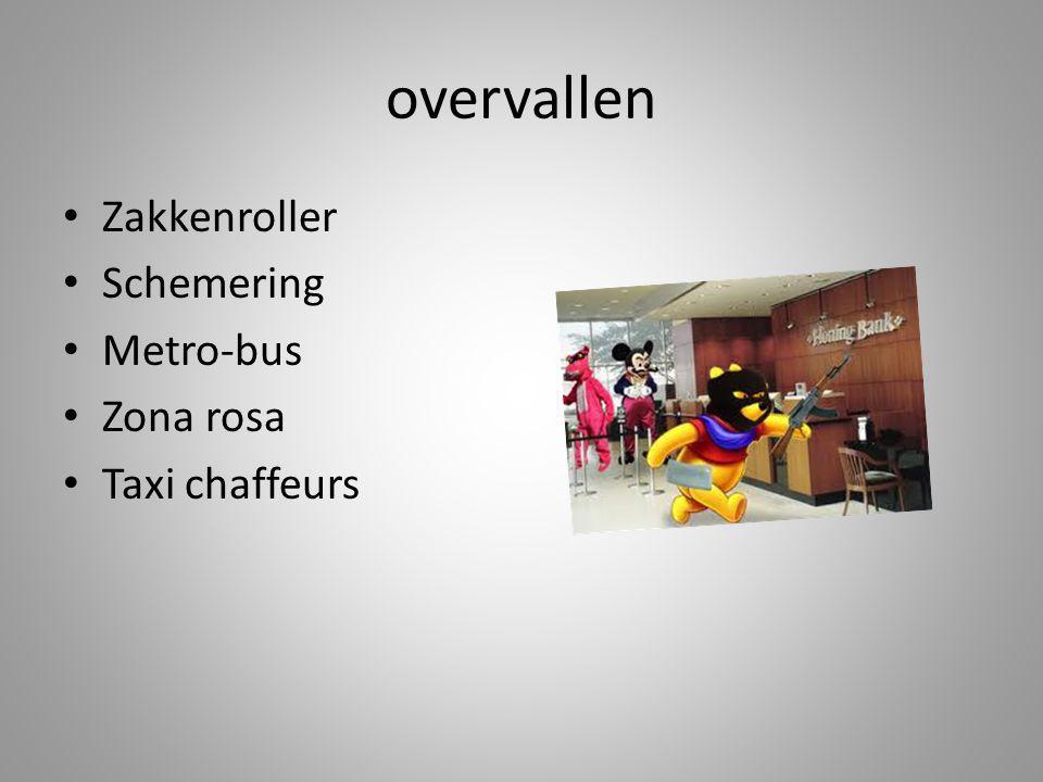 overvallen Zakkenroller Schemering Metro-bus Zona rosa Taxi chaffeurs