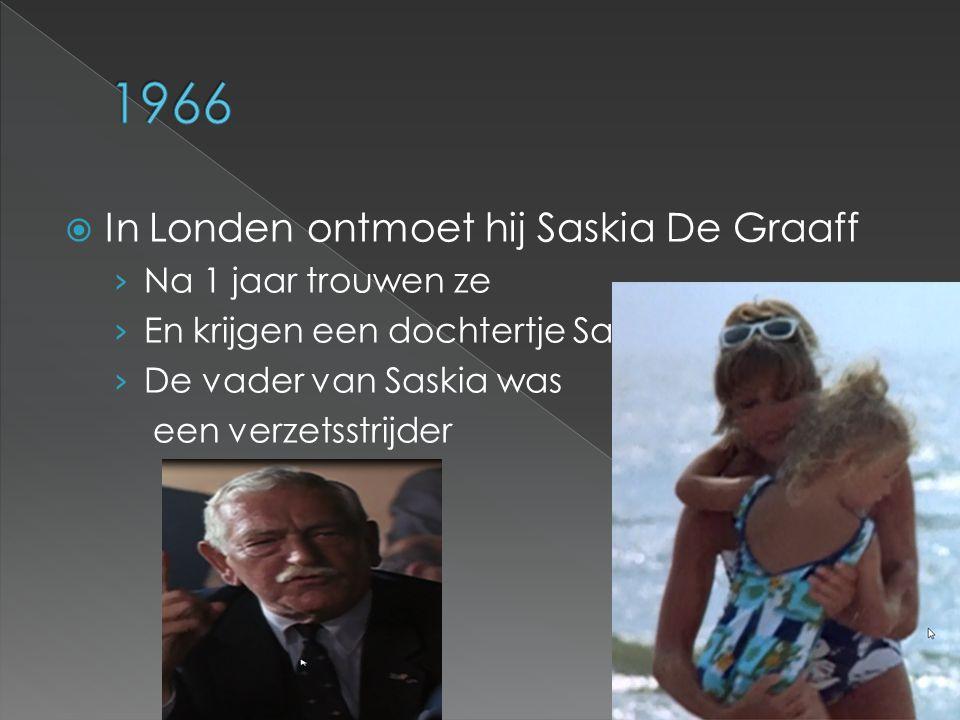  In Londen ontmoet hij Saskia De Graaff › Na 1 jaar trouwen ze › En krijgen een dochtertje Sandra › De vader van Saskia was een verzetsstrijder
