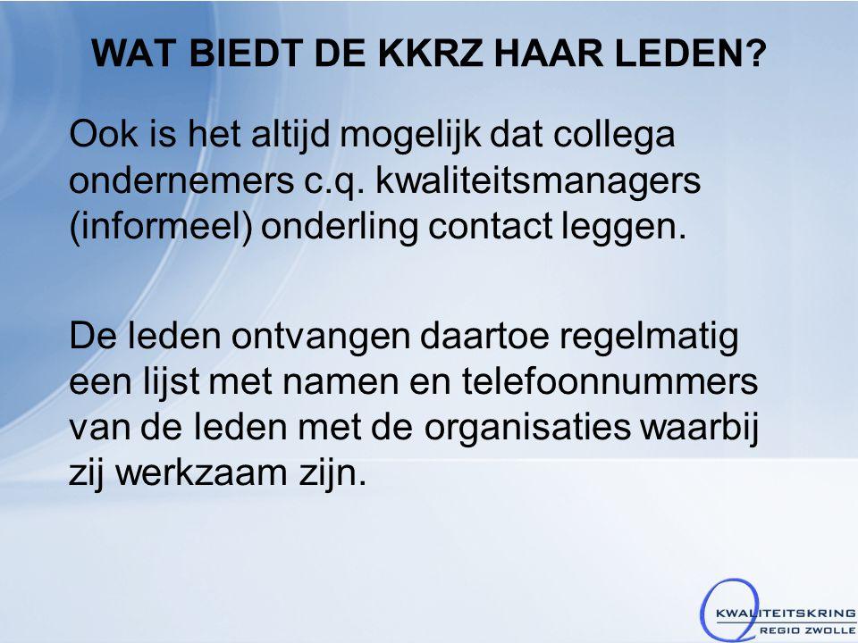 Doel KKRZ De KKRZ stelt zich ten doel de leden te ondersteunen bij hun zorg voor kwaliteit, Arbo en Milieu.