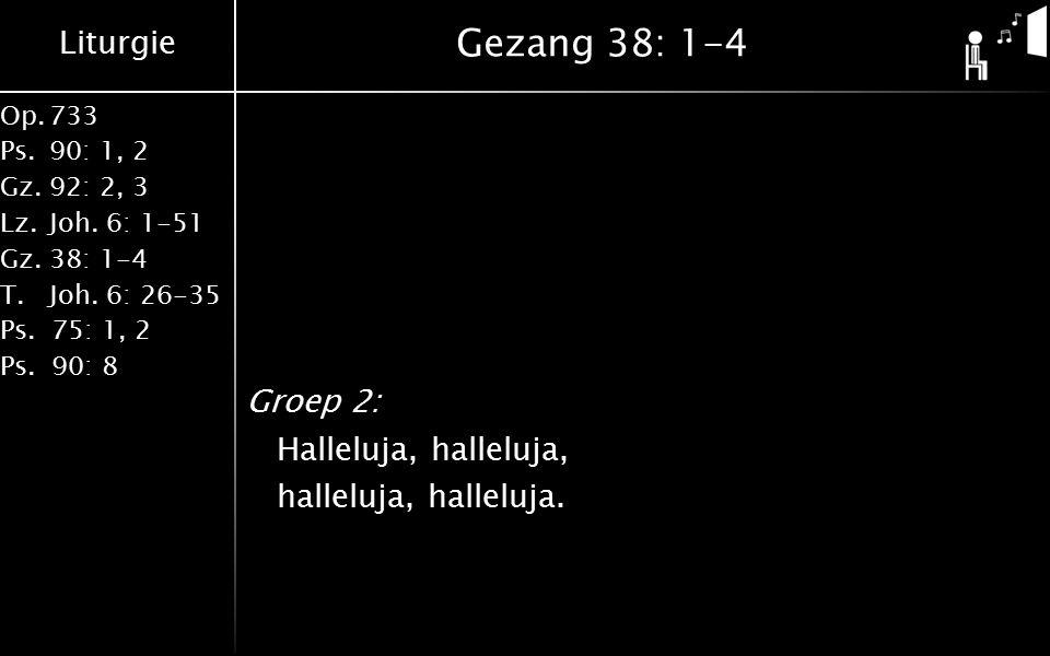 Liturgie Op.733 Ps.90: 1, 2 Gz.92: 2, 3 Lz.Joh. 6: 1-51 Gz.38: 1-4 T.Joh.