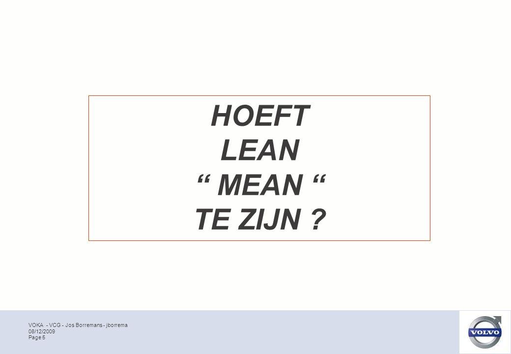 VOKA - VCG - Jos Borremans - jborrema Page 5 08/12/2009 HOEFT LEAN MEAN TE ZIJN