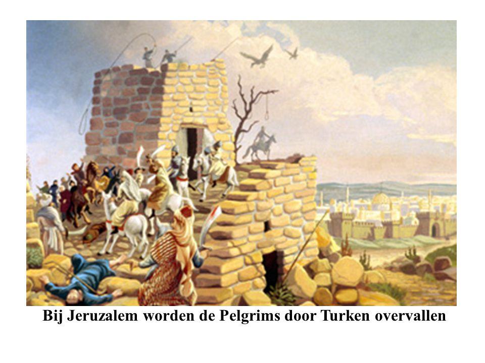 Bij Jeruzalem worden de Pelgrims door Turken overvallen