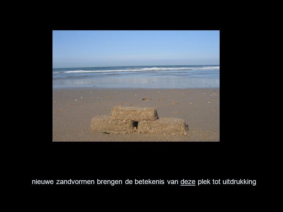 nieuwe zandvormen brengen de betekenis van deze plek tot uitdrukking