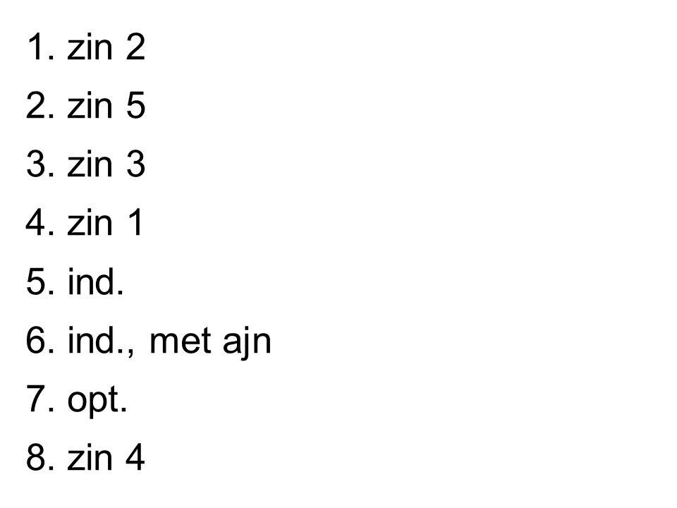 1. zin 2 2. zin 5 3. zin 3 4. zin 1 5. ind. 6. ind., met ajn 7. opt. 8. zin 4