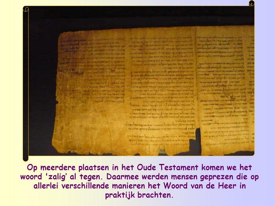 Op meerdere plaatsen in het Oude Testament komen we het woord zalig' al tegen.