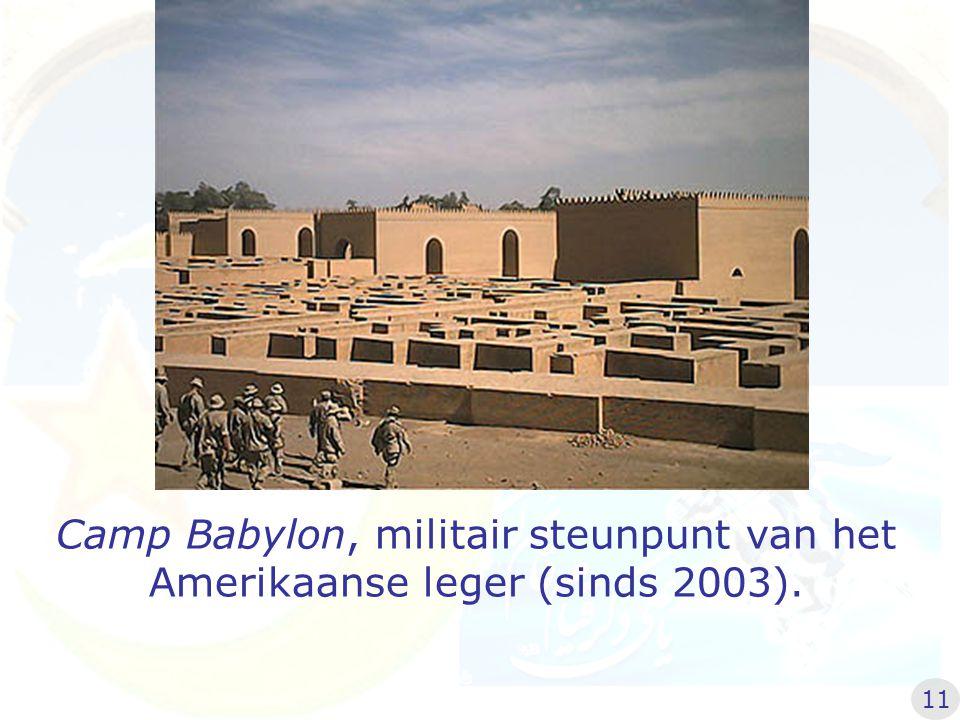 Camp Babylon, militair steunpunt van het Amerikaanse leger (sinds 2003). 11