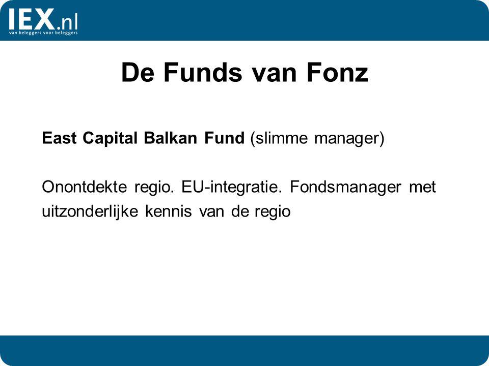 De Funds van Fonz East Capital Balkan Fund (slimme manager) Onontdekte regio. EU-integratie. Fondsmanager met uitzonderlijke kennis van de regio
