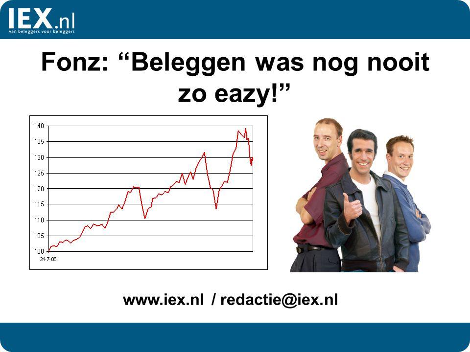 "Fonz: ""Beleggen was nog nooit zo eazy!"" www.iex.nl / redactie@iex.nl"