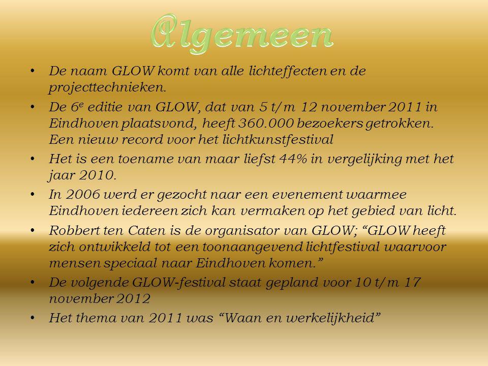 De naam GLOW komt van alle lichteffecten en de projecttechnieken.