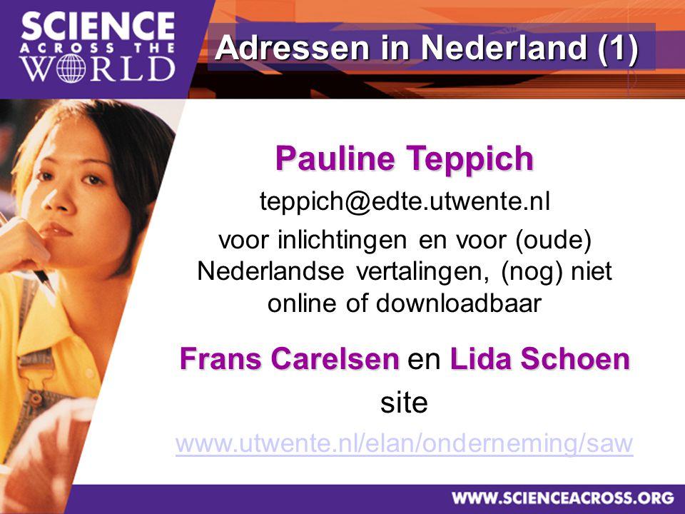 24 Pauline Teppich teppich@edte.utwente.nl voor inlichtingen en voor (oude) Nederlandse vertalingen, (nog) niet online of downloadbaar Frans Carelsen Lida Schoen Frans Carelsen en Lida Schoen site www.utwente.nl/elan/onderneming/saw Adressen in Nederland (1)
