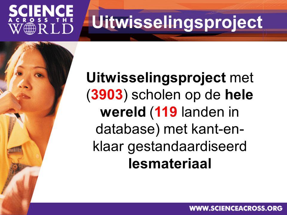 3 Uitwisselingsproject met (3903) scholen op de hele wereld (119 landen in database) met kant-en- klaar gestandaardiseerd lesmateriaal Uitwisselingsproject