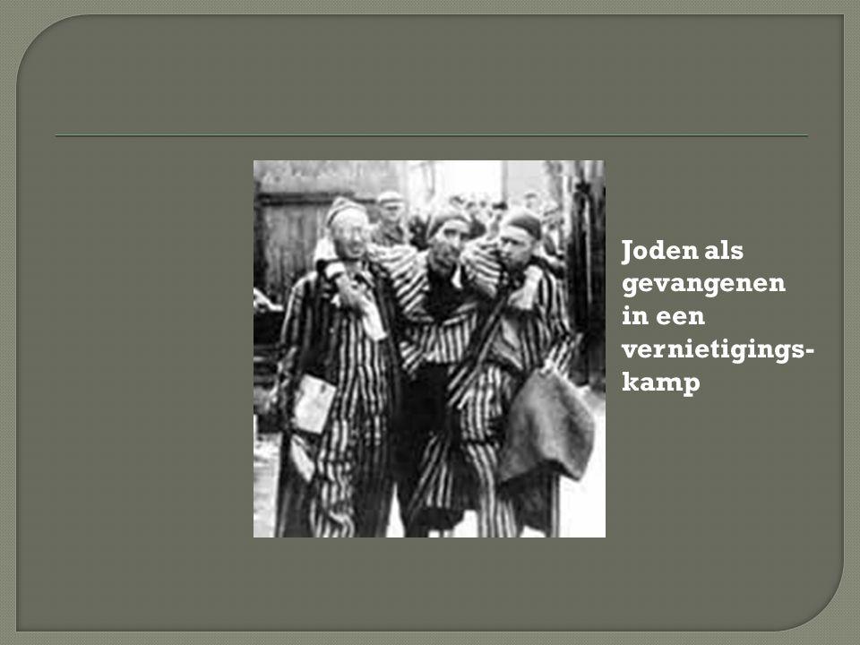 Joden als gevangenen in een vernietigings- kamp