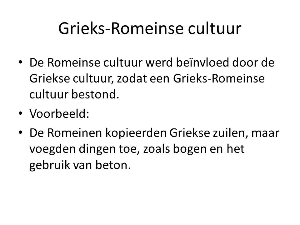 Grieks-Romeinse cultuur De Romeinse cultuur werd beïnvloed door de Griekse cultuur, zodat een Grieks-Romeinse cultuur bestond. Voorbeeld: De Romeinen