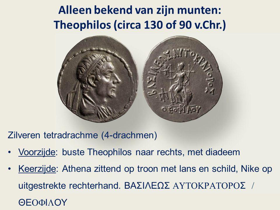 Alleen bekend van zijn munten: Theophilos (circa 130 of 90 v.Chr.) Zilveren tetradrachme (4-drachmen) Voorzijde: buste Theophilos naar rechts, met dia