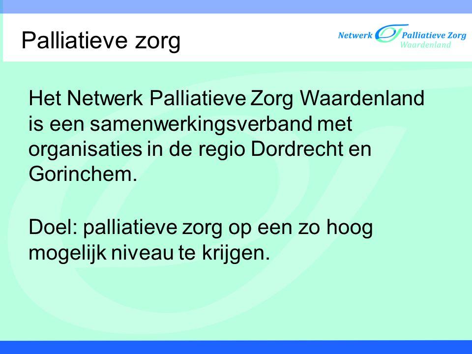 Het Netwerk Palliatieve Zorg Waardenland is een samenwerkingsverband met organisaties in de regio Dordrecht en Gorinchem. Doel: palliatieve zorg op ee