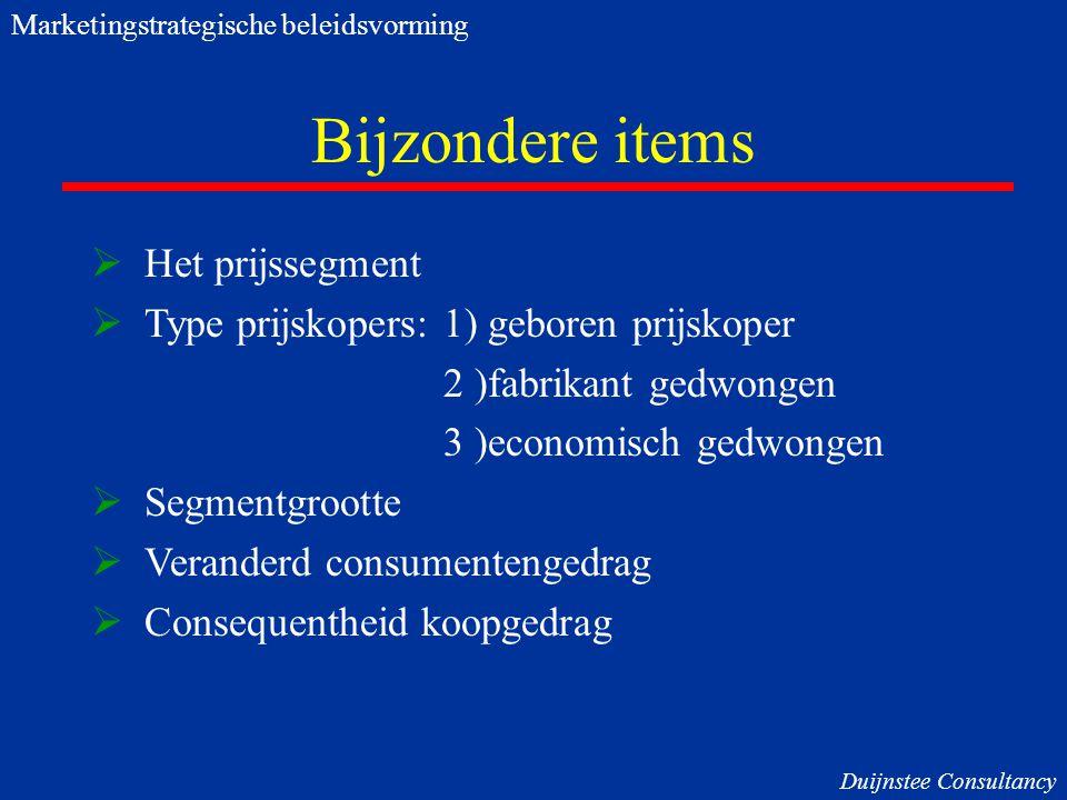 Bijzondere items  Het prijssegment  Type prijskopers: 1) geboren prijskoper 2 )fabrikant gedwongen 3 )economisch gedwongen  Segmentgrootte  Verand