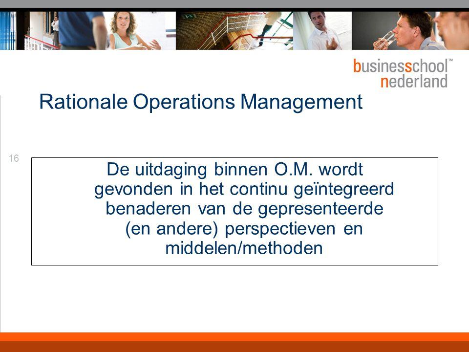 16 Rationale Operations Management De uitdaging binnen O.M.