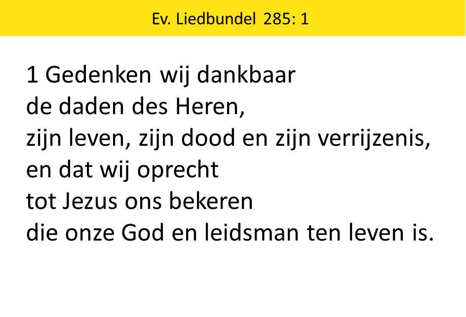 Gezang 477: 1 1 Geest van hierboven, leer ons geloven, hopen, liefhebben door uw kracht.