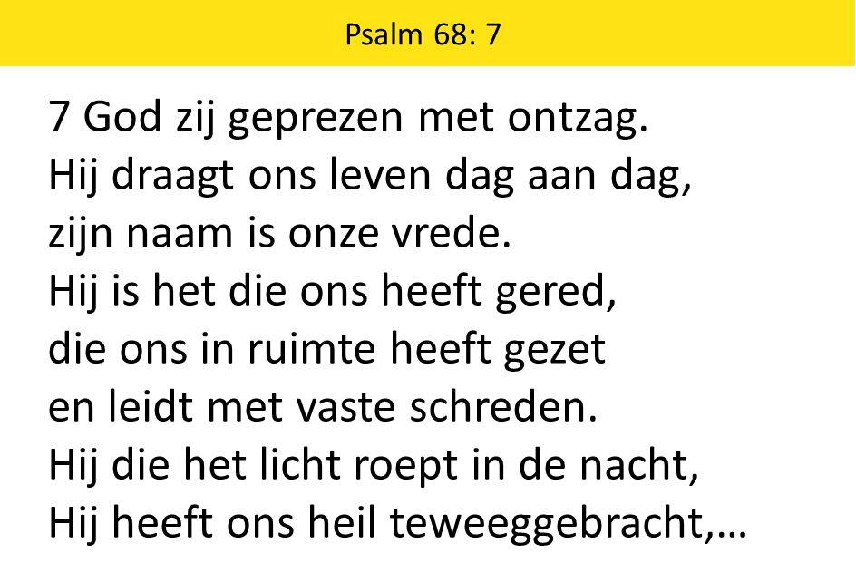 Psalm 68: 7 … dat wordt ons niet ontnomen.