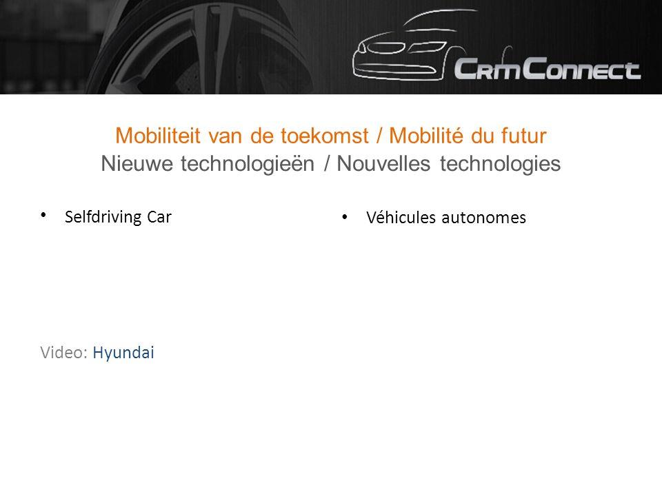 Mobiliteit van de toekomst / Mobilité du futur Selfdriving Car Video: Hyundai Véhicules autonomes Nieuwe technologieën / Nouvelles technologies