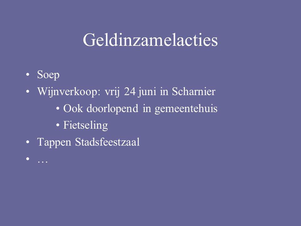 Geldinzamelacties Soep Wijnverkoop: vrij 24 juni in Scharnier Ook doorlopend in gemeentehuis Fietseling Tappen Stadsfeestzaal …