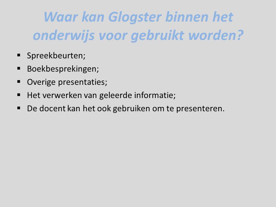 Waar kan Glogster binnen het onderwijs voor gebruikt worden.