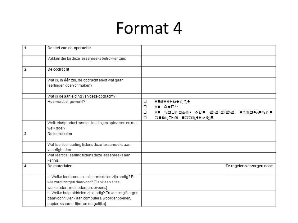 Format 4 1 De titel van de opdracht: Vakken die bij deze lessenreeks betrokken zijn: 2. De opdracht Wat is, in één zin, de opdracht en/of wat gaan lee