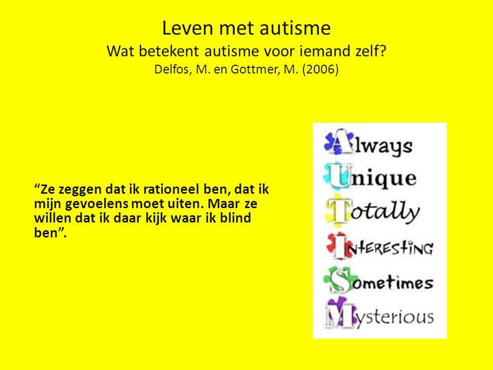 Leven met autisme Wat betekent autisme voor iemand zelf.