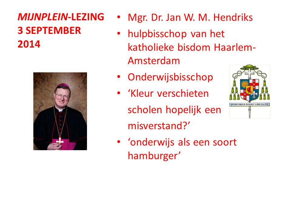 MIJNPLEIN-LEZING 3 SEPTEMBER 2014 Mgr. Dr. Jan W.