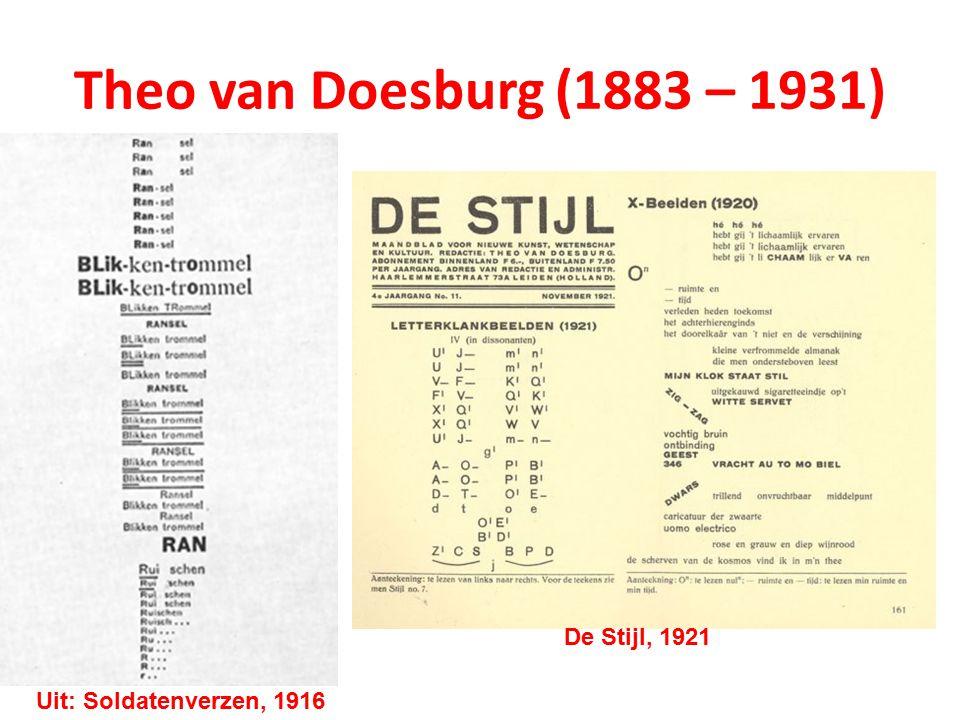 Theo van Doesburg (1883 – 1931) Uit: Soldatenverzen, 1916 De Stijl, 1921