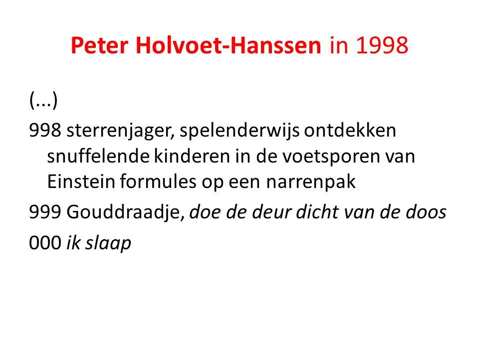 Peter Holvoet-Hanssen in 1998 (...) 998 sterrenjager, spelenderwijs ontdekken snuffelende kinderen in de voetsporen van Einstein formules op een narre