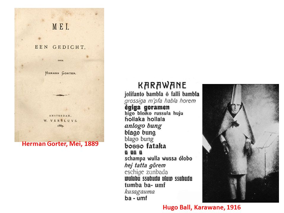 Hugo Ball, Karawane, 1916 Herman Gorter, Mei, 1889
