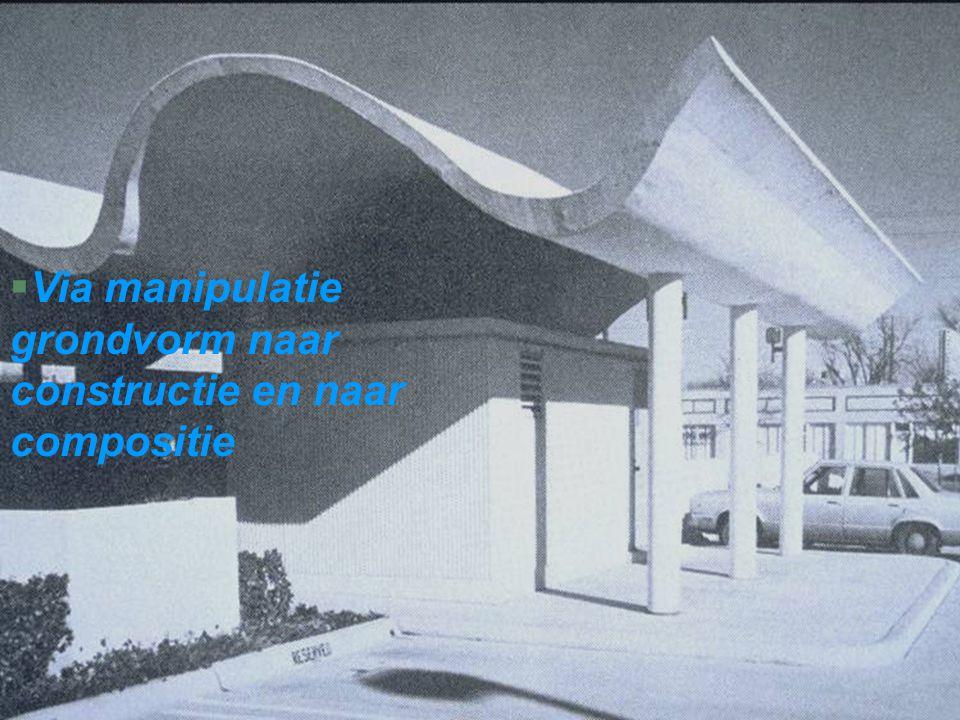  Via manipulatie grondvorm naar constructie en naar compositie