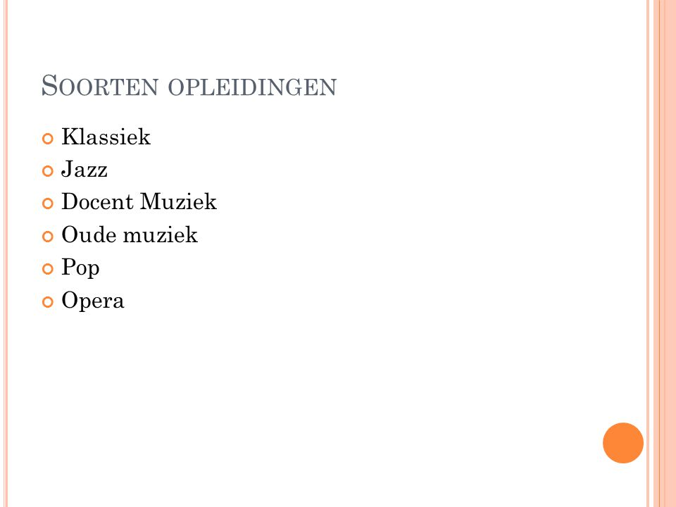 S OORTEN OPLEIDINGEN Klassiek Jazz Docent Muziek Oude muziek Pop Opera