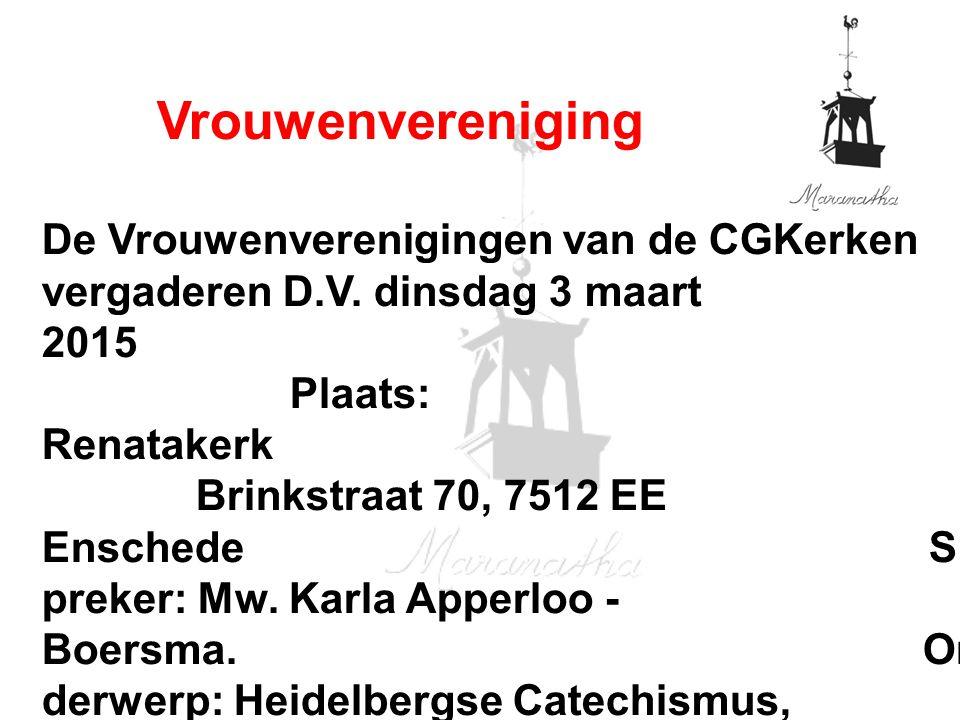 De Vrouwenverenigingen van de CGKerken vergaderen D.V.