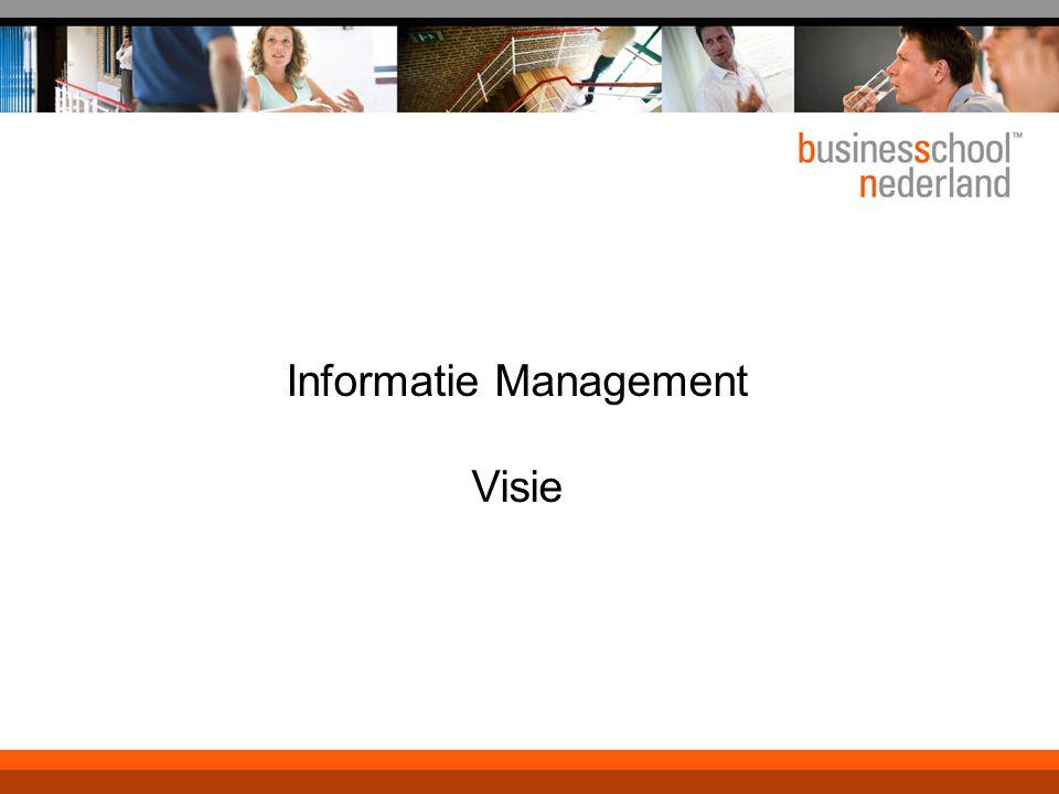 Informatie management Houdt zich bezig met de vraag hoe de informatievoorziening van een organisatie aangestuurd moeten worden teneinde optimale ondersteuning te leveren richting het bedrijfsproces en de besturing van de organisatie Nauwe relatie met bedrijfsprocessen en de aansturing daarvan