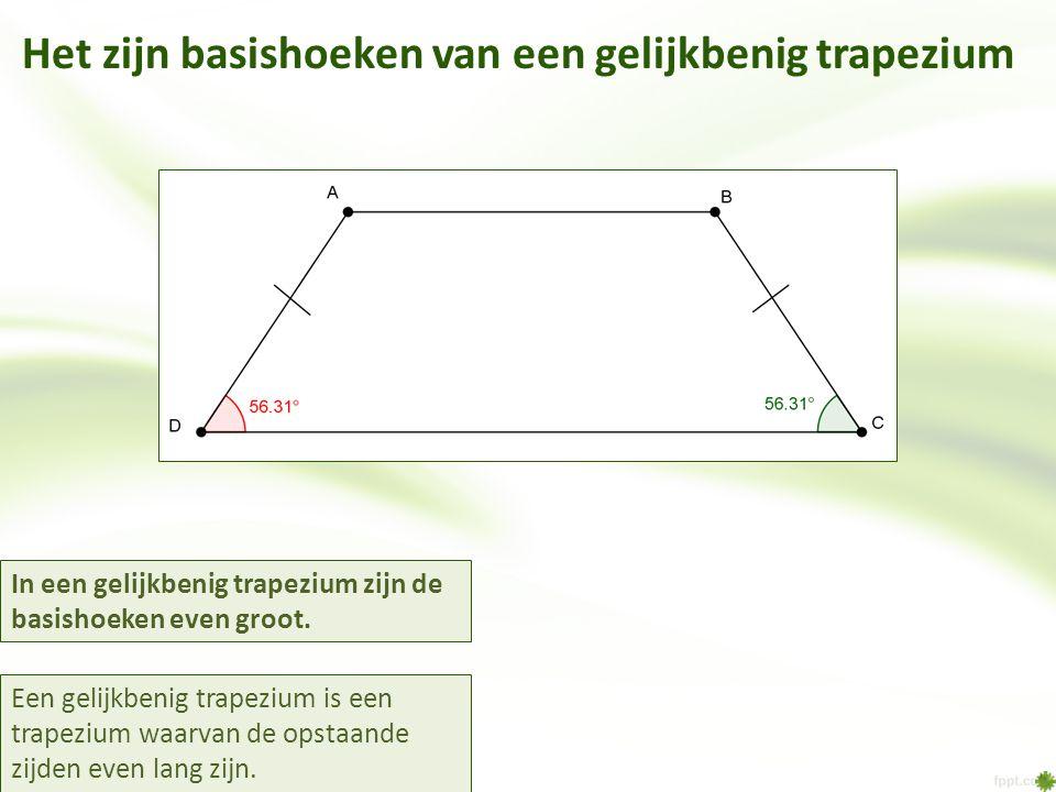 Het zijn basishoeken van een gelijkbenig trapezium In een gelijkbenig trapezium zijn de basishoeken even groot. Een gelijkbenig trapezium is een trape