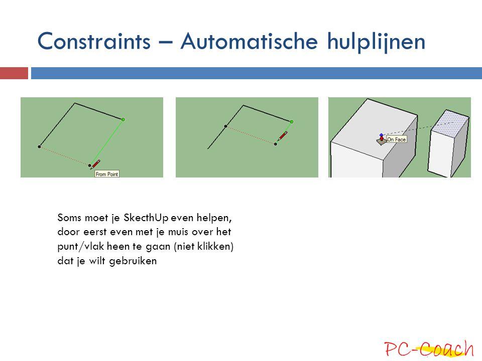 Constraints – tijdelijk vastgezet  Je kunt sommige hulplijnen vastzetten door de shift- toets ingedrukt te houden: